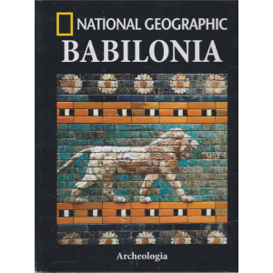Archeologia - Babilonia - National Geographic - n. 55 - quindicinale - 22/1/2019