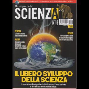 Gli Enigmi Della Scienza - Il Libero Sviluppo della scienza - n. 19 - 1/2/2019 -