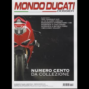 Mondo Ducati  dossier - n. 100 - bimestrale - febbraio - marzo 2019 -