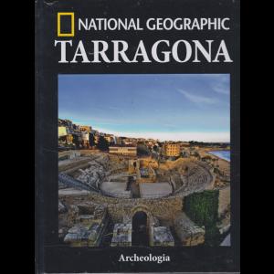 National Geographic - Tarragona - Archeologia - n. 46 - settimanale - 25/1/2019