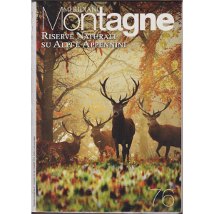 Dalla collezione di Meridiani Montagne Riserve naturali & Ghiacciai d'Italia - 2 numeri - bimestrale - n. 81 e n. 76 -