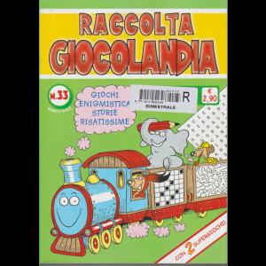 Raccolta Giocolandia - n. 33 - bimestrale -