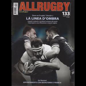 All Rugby - n. 133 - febbraio 2019 - mensile