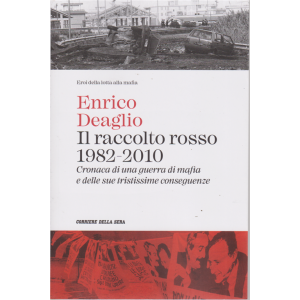 Eroi della lotta alla mafia - Enrico Deaglio - Il raccolto rosso 1982-2010 - n. 13 - settimanale -