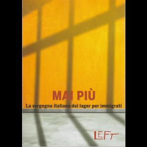 Left - Mai più - La vergogna italiana dei lager per immigrati - 11/10/2019 - n. 12 - settimanale