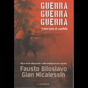 Guerra guerra guerra - Trent'anni di conflitti - di Fausto Biloslavo e Gian Micalessin