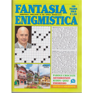 Fantasia Enigmistica - n. 158 - bimestrale - aprile - maggio 2019  - 100 pagine