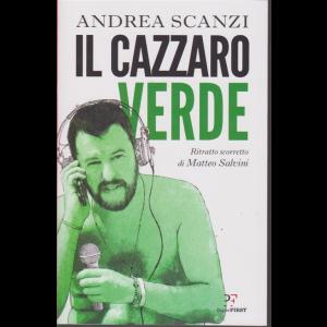 Andrea Scanzi - Il cazzaro verde - Ritratto scorretto di Matteo Salvini - n. 8/2019 - mensile
