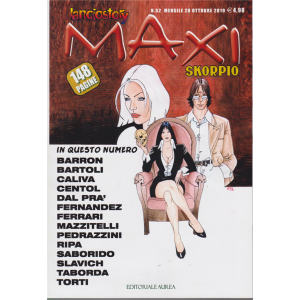 Lanciostory  e Skorpio maxi - n. 52 - mensile 28 ottobre 2019 - 148 pagine