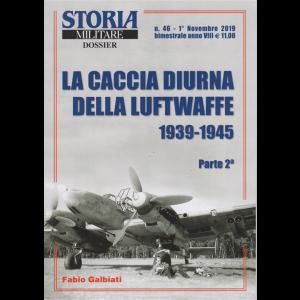 Storia Militare Dossier  - La caccia diurna della Luftwaffe 1939-1945 - Parte seconda - n. 46 - 1° novembre 2019 - bimestrale