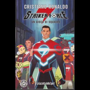 Cristiano Ronaldo - Striker Force - Un gioco di squadra - n. 1 - bimestrale - Copertina rigida