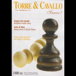 Torre &  Cavallo Scacco! - n. 11 - novembre 2019 - mensile
