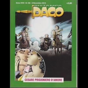 Ristampa Dago - Cesare prigioniero d'amore - n. 168 - 8 novembre 2019 - bimestrale