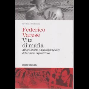 Eroi della lotta alla mafia - Federico Varese - Vita di mafia - n. 18 - settimanale-
