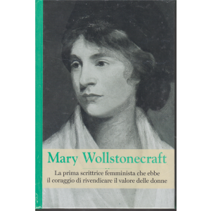 Grandi Donne - Mary Wollstonecraft - n. 28 - settimanale - 16/11/2019 - copertina rigida