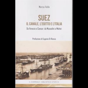 Suez - Il canale, l'Egitto e l'Italia - Da Venezia a Cavour, da Mussolini a Mattei