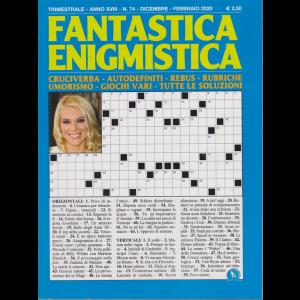 Fantastica Enigmistica - n. 74 - trimestrale - dicembre - febbraio 2020