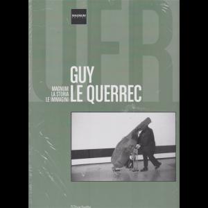 Magnum la storia - Le immagini - Guy Le Querrec - n. 46 - 16/11/2019 - quattordicinale -