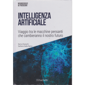 Neuroscienze & Psicologia - Intelligenza artificiale - n. 46 - 9/3/2019 - settimanale -