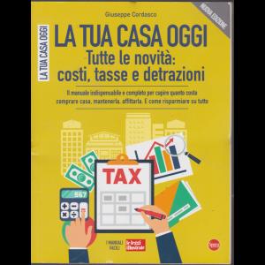 La tua casa oggi - Tutte le novità: costi, tasse e detrazioni - n. 4 - bimestrale - novembre - dicembre 2019 -