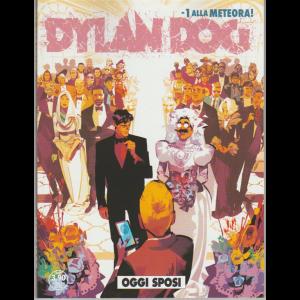 Dylan Dog n. 399 - Oggi Sposi ...  -1 alla Meteora!