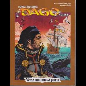 N.Ristampa Dago Colore - Verso una nuova patria n. 53 - 27 novembre 2019 - mensile