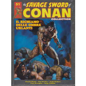The savage sword of Conan collection - n. 51 - Il richiamo delle ombre urlanti - 30/11/2019 - quattordicinale