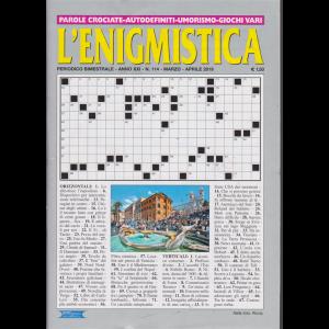 L'enigmistica - n. 114 - bimestrale - marzo - aprile 2019 -