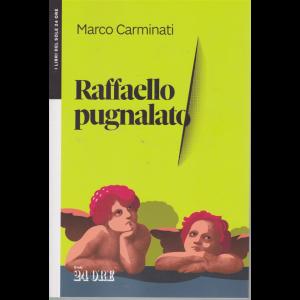 Raffaello pugnalato - Marco Carminati - mensile - n. 1 - 2019