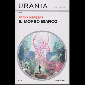 Urania Collezione - Il Morbo Bianco - di Frank Herbert - n. 203 - mensile - dicembre 2019 -