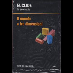 Le Grandi Idee della scienza - Euclide - Il mondo a tre dimensioni - n. 11 - settimanale - 6/12/2019 - copertina rigida