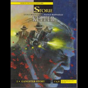 Le Storie - Gangster Story - n. 87 - Keller - mensile - dicembre 2019 -