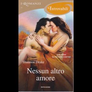 I Romanzi Introvabili - Nessun altro amore - n. 59 - mensile - dicembre 2019 -