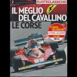 Ruoteclassiche - Il meglio del cavallino - Le corse - + Gli uomini - n. 85 - 2 volumi