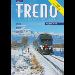 Tutto Treno - n. 346 - dicembre 2019 - mensile
