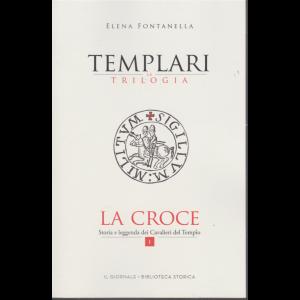 Templari - La trilogia - di Elena Fontanella - La croce - n. 1 -