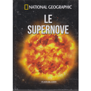 National Geographic - Le supernove - n. 11 - settimanale - 20/12/2019 - copertina rigida