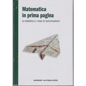 """Mondo Matematico vol. 48 - 20 dicembre 2019 """"Matematica in prima pagina"""""""