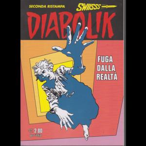 Diabolik swiisss seconda ristampa - Fuga dalla realtà - n. 307 - mensile - 20/12/2019