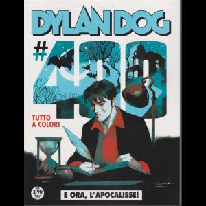 Dylan Dog - n. 400 - gennaio 2020 - mensile - E ora, l'Apocalisse!