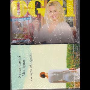 Oggi + il libro La vigna di Angelica - di Sveva Casati Modignani - n. 52 - settimanale - 31/12/2019 -