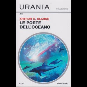 Urania Collezione - n. 204 - Le porte dell'oceano di Arthur C. Clarke - gennaio 2020 - mensile