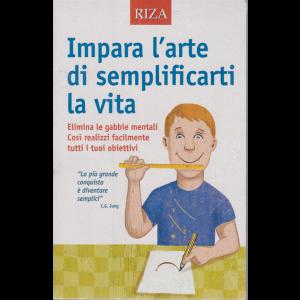 Riza Psicosomatica - Impara l'arte di semplificarti la vita - n. 467 - gennaio 2020 -