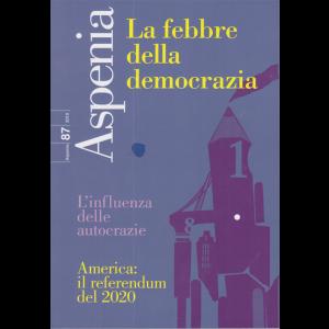 Aspenia - n. 87 - La febbre della democrazia - trimestrale/2019