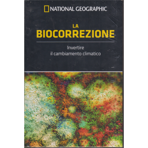 National Geographic - La biocorrezione - Invertire il cambiamento climatico - n. 44 - settimanale - 10/1/2020  - copertina rigida