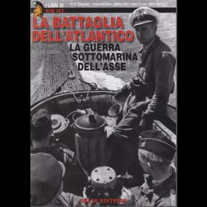 I libri di War set - La battaglia dell'Atlantico - La guerra sottomarina dell'asse - n. 57 - gennaio - febbraio 2020 - bimestrale