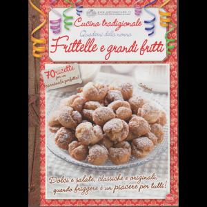 Cucina tradizionale - Quaderni della nonna - Frittelle e grandi fritti - n. 72 - bimestrale - febbraio - marzo 2020 -