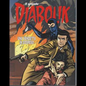 Il grande Diabolik - n. 2 - Una vendetta in sospeso - quadrimestrale -