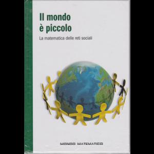 Il mondo è matematico - Il mondo è piccolo - n. 62 - settimanale - 17/1/2020 - copertina rigida