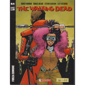 The walking dead - n. 64 - Forza comune - mensile - 14/1/2020 -